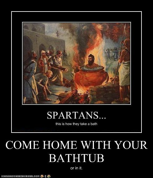COME HOME WITH YOUR BATHTUB or in it.