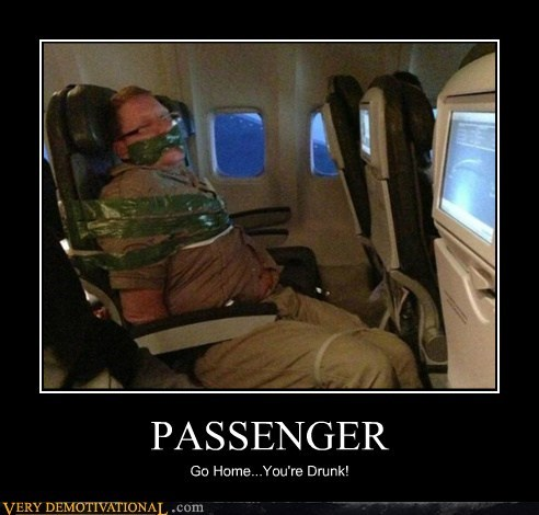 PASSENGER Go Home...You're Drunk!