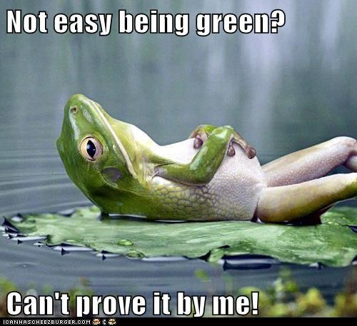 Not easy being green?  Can't prove it by me!