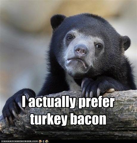 I actually prefer turkey bacon