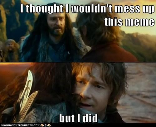 Sudden Change of Heart Thorin,misused memes,does-anyone-even-read-tags