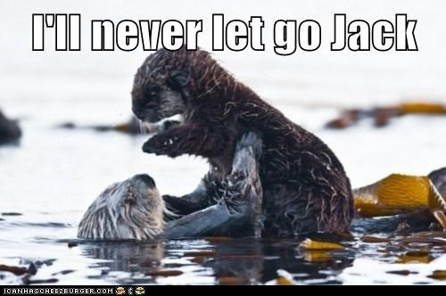 titanic,sinking,water,otters,jack,never let go