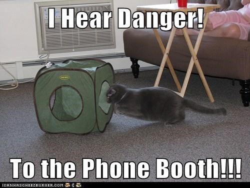 I Hear Danger!  To the Phone Booth!!!
