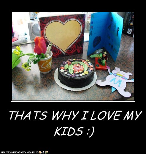 THATS WHY I LOVE MY KIDS :)