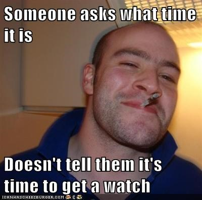time,watch,Good Guy Greg