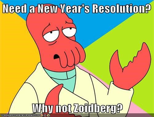 [Image: need-a-new-years-resolution-why-not-zoidberg]