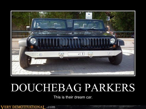 DOUCHEBAG PARKERS This is their dream car.