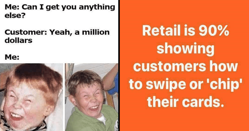 Funny memes for people who work retail