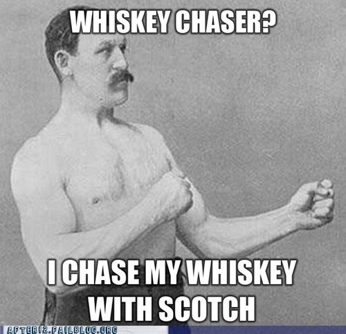 no difference,chaser,scotch,whiskey