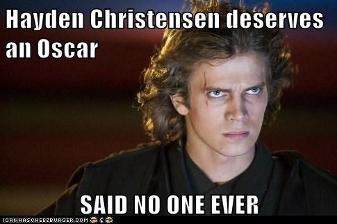 said no one ever star wars bad acting hayden christensen anakin skywalker - 6953120256