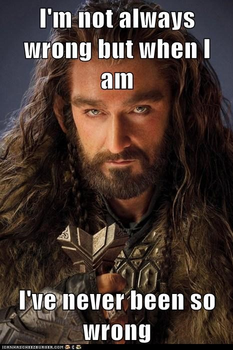 richard armitage,the most interesting man in the world,I have never been so wrong,thorin oakenshield