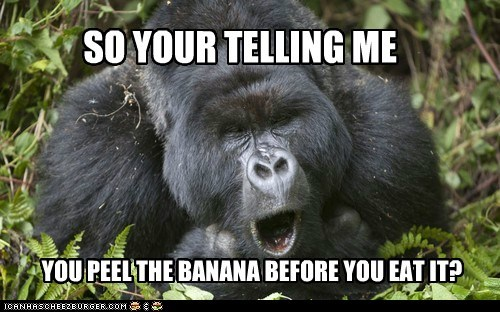 you're telling me,banana,human,gorillas,peel,laughing,disbelief