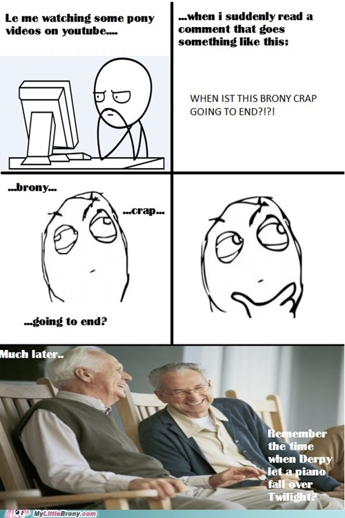 never ever Bronies growing old a brony Rage Comics