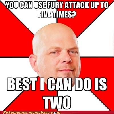 fury swipes,Memes,pawn stars
