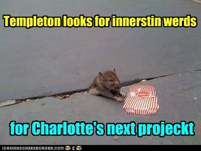 for Charlotte's next projeckt Templeton looks for innerstin werds