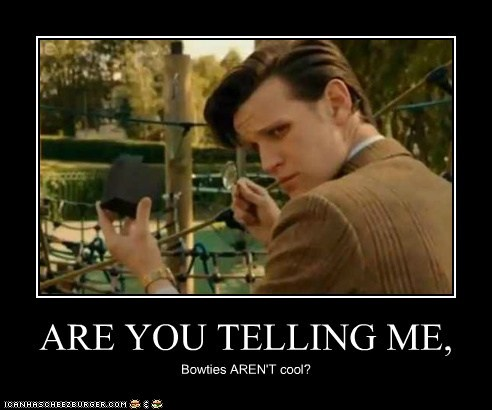 cool,the doctor,Matt Smith,doctor who,bowties,excuse me?