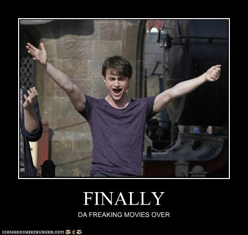 FINALLY DA FREAKING MOVIES OVER