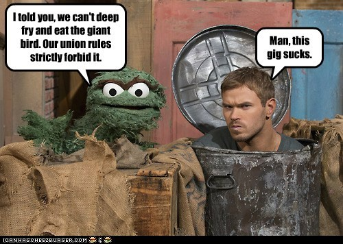 sucks,hungry,oscar the grouch,job,eat,Kellan Lutz,Sesame Street,big bird,union,fry