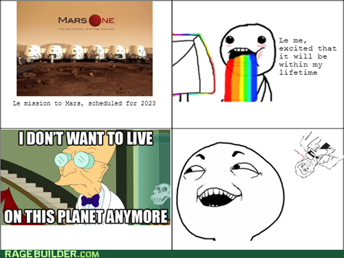 I see what you did there true story rainbow puke curiosity mission to mars