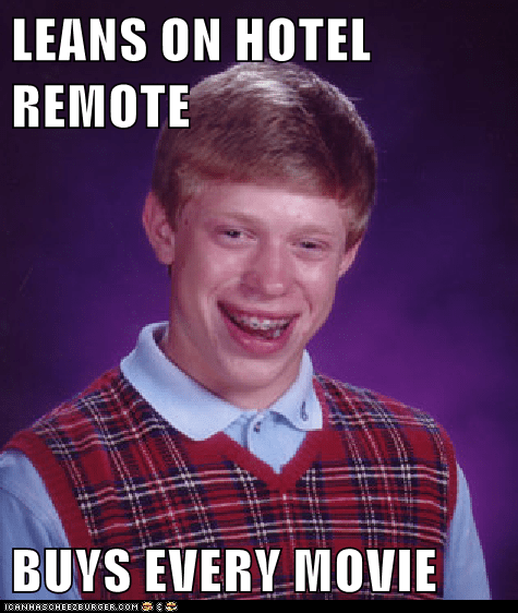 bad luck brian,pay per view,hotels