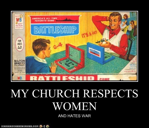 MY CHURCH RESPECTS WOMEN AND HATES WAR