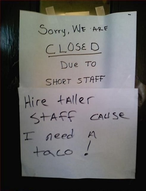 taco,taller,closed,short staff