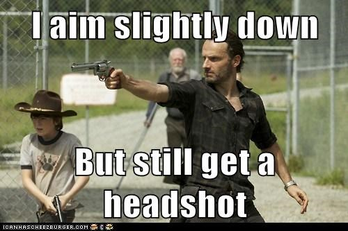 aiming,headshot,chandler riggs,zombie,Andrew Lincoln,you-cant-explain-that,down,gun,seems legit