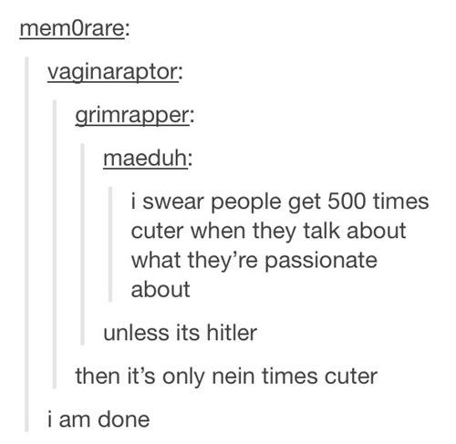 i am done,turn offs,genocide,hitler