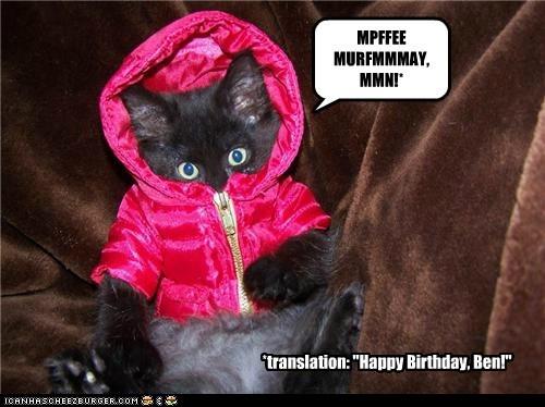 "MPFFEE MURFMMMAY, MMN!* *translation: ""Happy Birthday, Ben!"""