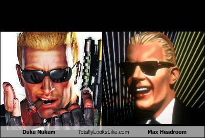 blonde TLL Duke Nukem max headroom