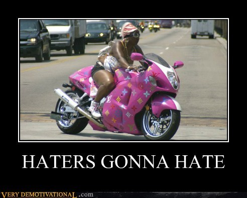 haters gonna hate rolling awesome hating motorcycle - 6967939328