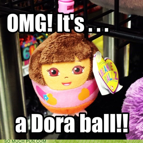 adorable,ball,similar sounding,dora the explorer