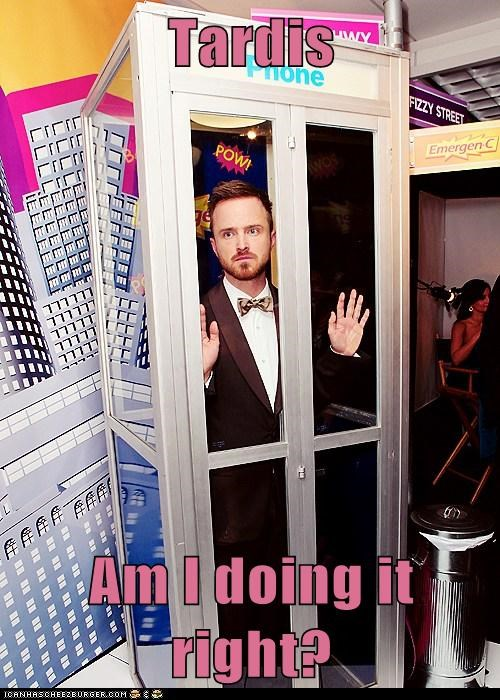 aaron paul am i doing it right tardis phone booth