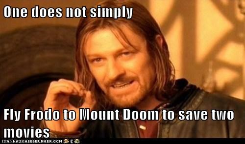 One does not simply Fly Frodo to Mount Doom to save two movies