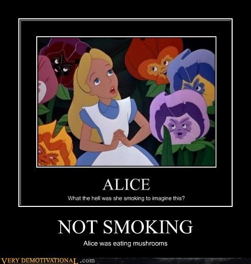 NOT SMOKING Alice was eating mushrooms