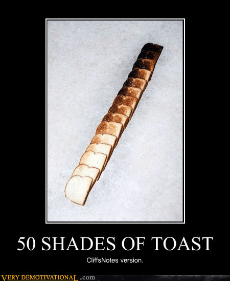 cliffsnotes,toast,50 shades of grey