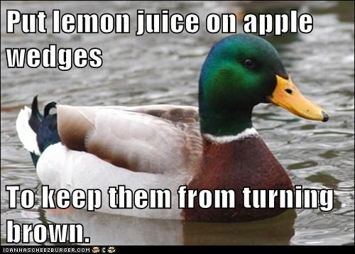 Actual Advice Mallard,browning,apples,fruit,lemon