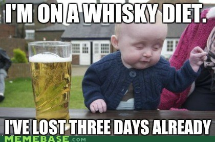 diet,drunk baby,whisky
