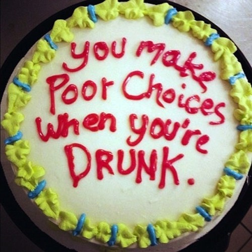 cake poor choices drunk celebrating after 12 g rated - 6972905216