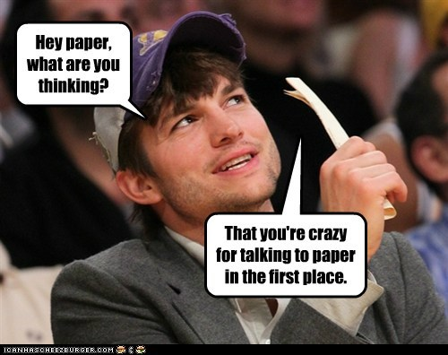 crazy,what are you thinking,talking,ashton kutcher,paper