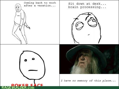 gandalf,i have no memory of this place,vacation,poker face