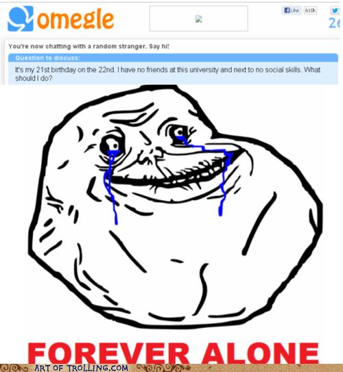 Sad Omegle forever alone birthday - 6973772544