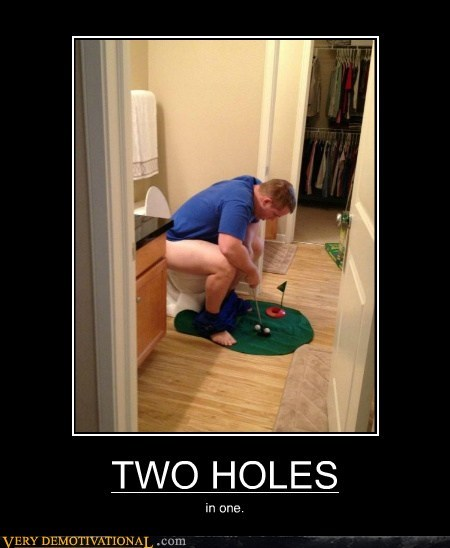 TWO HOLES in one.