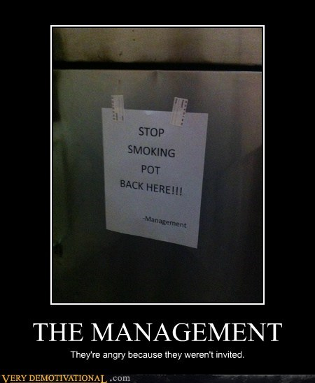 management,smoking,drug stuff