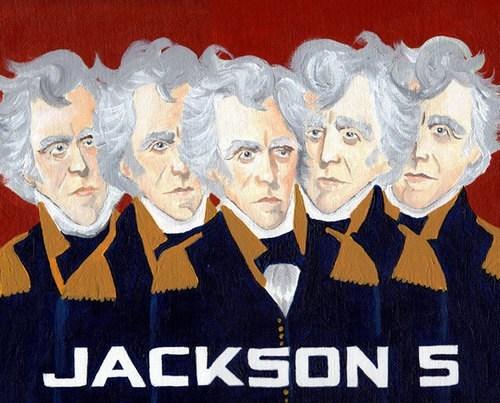 five jackson 5 Andrew Jackson literalism - 6975676928