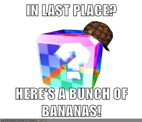 IN LAST PLACE?  HERE'S A BUNCH OF BANANAS!