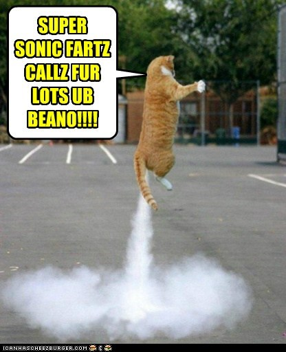 SUPER SONIC FARTZ CALLZ FUR LOTS UB BEANO!!!!