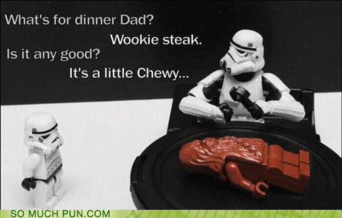 steak,star wars,chewy,chewbacca,wookiee,double meaning,classic