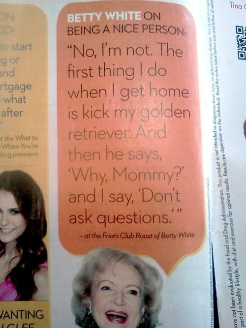 Animal Abuse,mean,nice,betty white