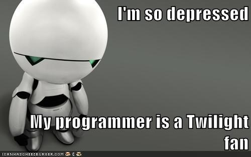 The Hitchhiker's Guide to the Galaxy,depressed,marvin the paranoid android,programmer,Twilight fans